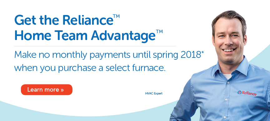 No monthly payments untill spring 2018* on a purchase of a selecrted furnace.