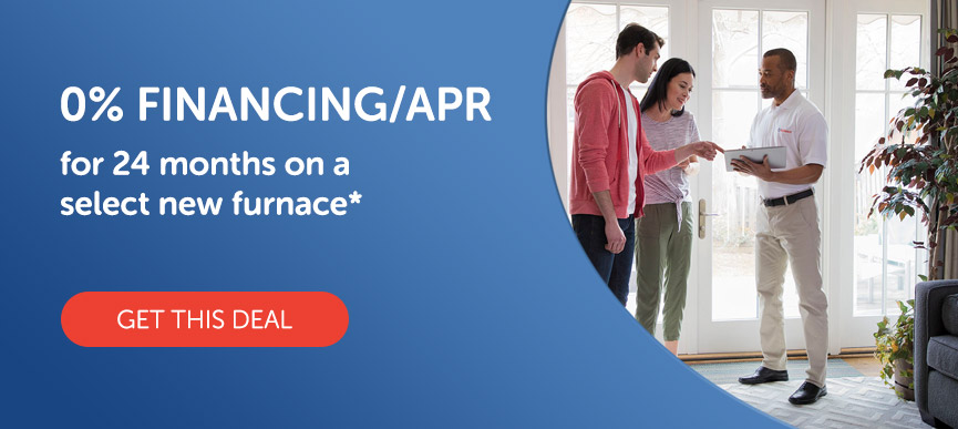 0% Financing/APR for 24 months on a select new furnace*