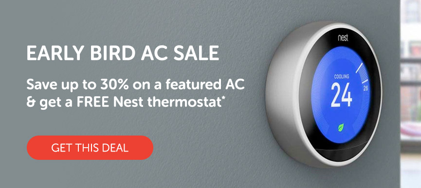Save up to 30% on a featured AC and get a FREE Nest thermostat*